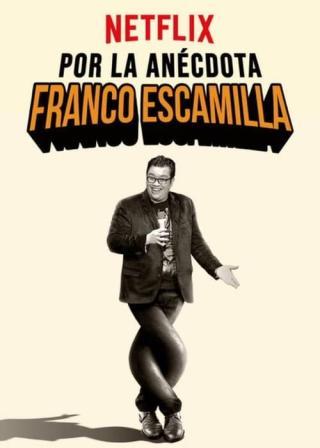 Franco Escamilla: For the Anecdote