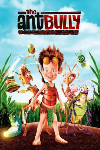 Ant Bully, bienvenido al hormiguero (2006)