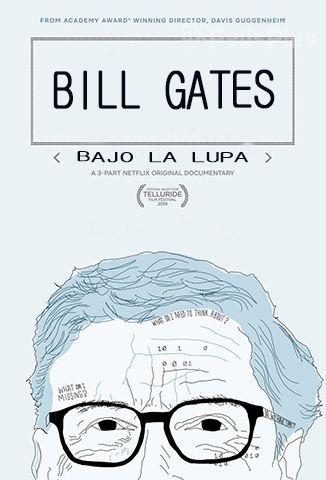 Bill Gates: Bajo La Lupa