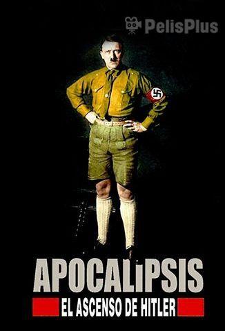 Apocalipsis: El Ascenso de Hitler